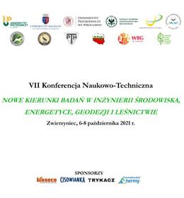 VII konferencja naukowo-techniczna pt. 'Nowe kierunki badań w inżynierii środowiska, energetyce, geodezji i leśnictwie'